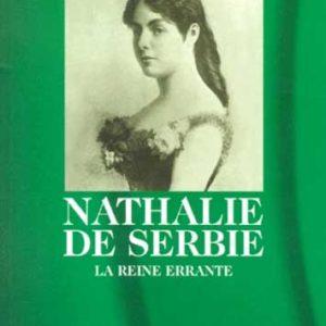 Nathalie de Serbie, la reine errante