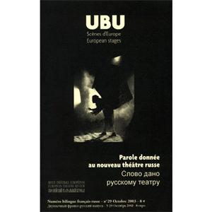 UBU : Parole donnée au nouveau théâtre russe (Numéro bilingue) E