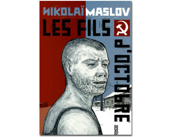 BD Maslov Nikolaï : Les fils d'octobre