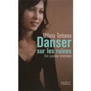 Terlovea Milana : Danser sur les ruines. Une jeunesse tchétchène