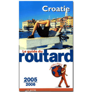 CROATIE (Guide du Routard, Edition 2005-2006)