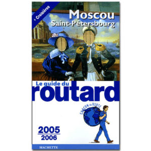 MOSCOU – SAINT-PETERSBOURG (Routard, Edition 2005-2006)