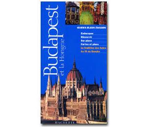 BUDAPEST ET LA HONGRIE (Guides Bleus évasion)