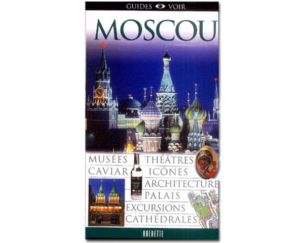 Guides Voir – MOSCOU (Edition 2004)