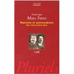 Ferro Marc : Nazisme et communisme. Deux régimes dans un siècle