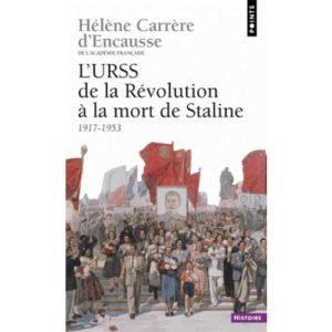 Carrère d'Encausse : URSS de la Révolution à la mort de Staline