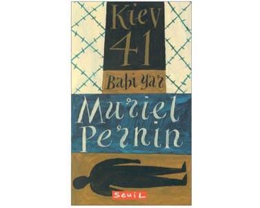 Pernin Muriel : KIEV 41. Babi yar