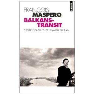 Maspero François : Balkans-Transit