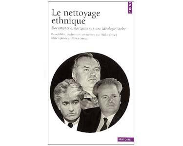 Nettoyage ethnique. Documents historiques sur l'idéologie serbe