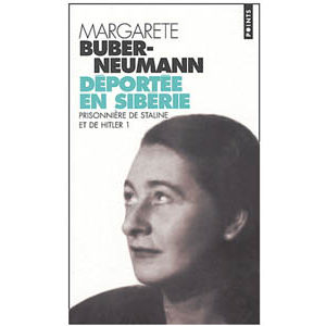Buber-Neumann : Déportée en Sibérie