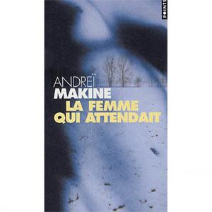 MAKINE Andreï – La Femme qui attendait (Poche)