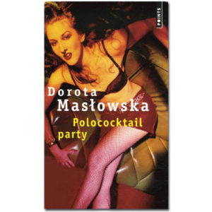 Maslowska Dorota : Polococktail Party