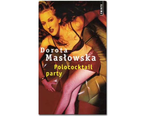 Maslowska Dorota : Polococktail Party