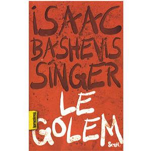 Singer Isaac, Prix Nobel 1978 : Golem