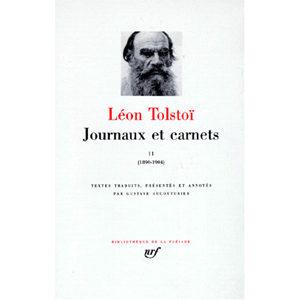 TOLSTOI Léon : JOURNAUX ET CARNETS. Tome 2, Les années 1890-1904