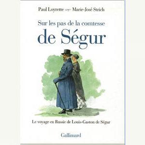 Sur les pas de la comtesse de Ségur : Voyage en Russie de Ségur