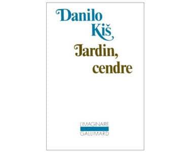 Kis Danilo : Jardin, cendre