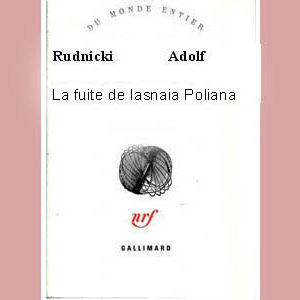 Rudnicki Adolf : La fuite de Iasnaia Poliana