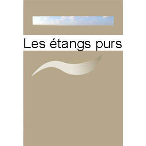 Naguibine Iouri : Les Étangs purs