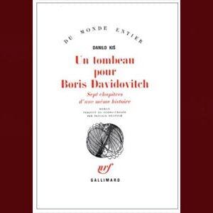 Kis Danilo: Un tombeau pour Boris Davidovitch. Sept chapitres…
