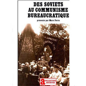 Ferro Marc  : Des Soviets au communisme bureaucratique