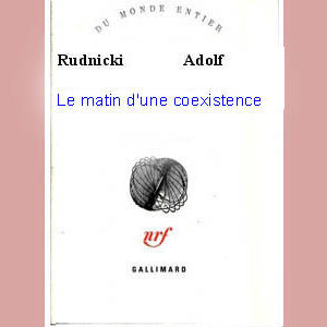 Rudnicki Adolf : Le matin d'une coexistence