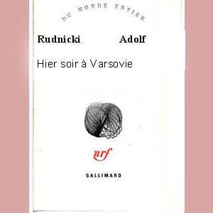 Rudnicki Adolf : Hier soir à Varsovie