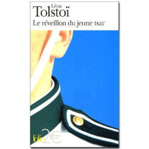 TOLSTOI Léon : Le réveillon du jeune tsar