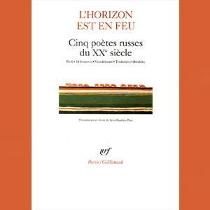 Brodsky : L'horizon est en feu. 5 poètes russes XXe s