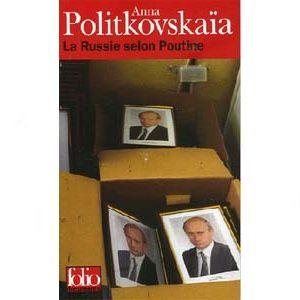 Politkovkaia Anna : La Russie selon Poutine