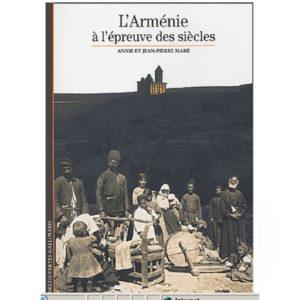L'Arménie, à l'épreuve des siècles