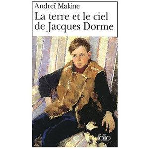 MAKINE Andreï : La terre et le ciel de Jacques Dorme (Poche)