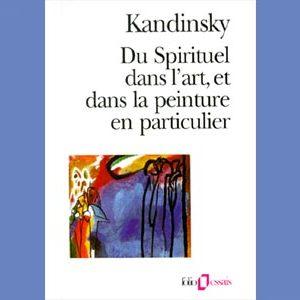 Kandinsky Wassily : Du spirituel dans l'art et dans la peinture