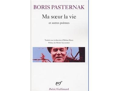 PASTERNAK Boris : Poèmes : Ma soeur, La vie …