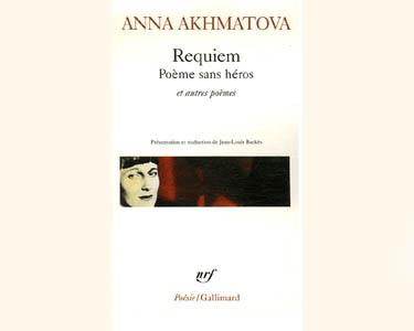 Akhmatova Anna : Requiem. Poème sans héros et autres poèmes