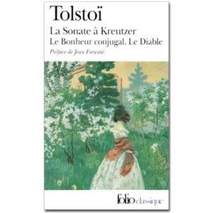 Tolstoï Léon : La Sonate à Kreutzer, Le Bonheur conjugal…