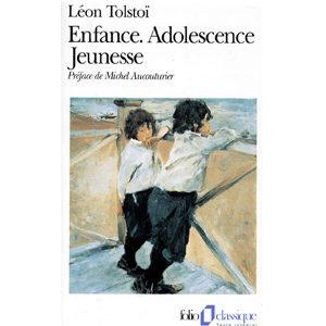 TOLSTOI Léon : Enfance, Adolescence, Jeunesse