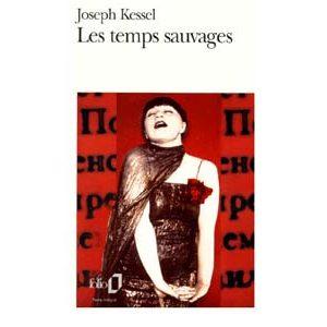 Kessel Joseph : Les Temps sauvages