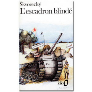 Skvorecky Josef : L'Escadron blindé