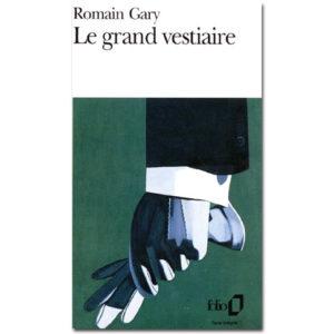GARY Romain : Le Grand vestiaire