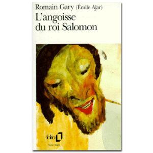 GARY Romain : L'Angoisse du roi Salomon
