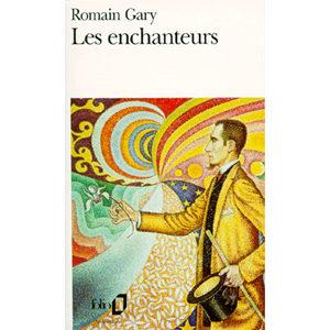 GARY Romain : Les Enchanteurs