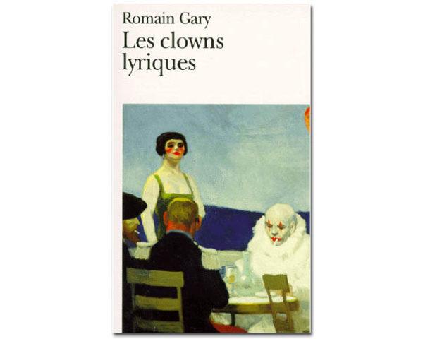 GARY Romain : Les Clowns lyriques