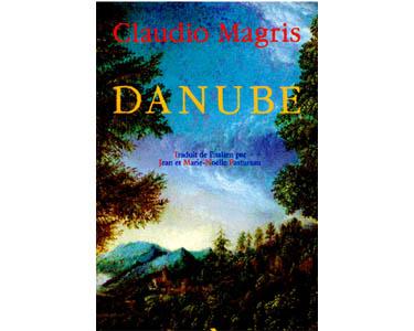 Magris Claudio : Danube (Prix Strega, Erasme, Prince Asturies)