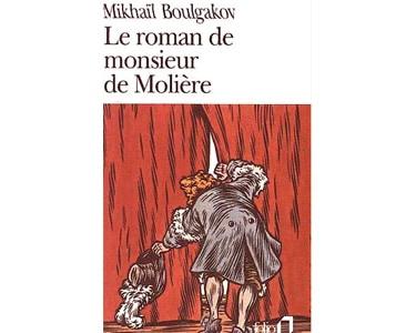 Boulgakov Mikhaïl : LE ROMAN DE MONSIEUR DE MOLIERE