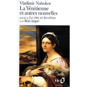 NABOKOV : La Vénitienne. Le rire et les rêves. bois laqué