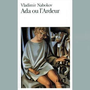 NABOKOV Vladimir : Ada ou L'ardeur. Chronique familiale