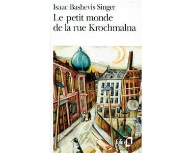 Singer Isaac, Prix Nobel 78 : Petit monde de la rue Krochmalna
