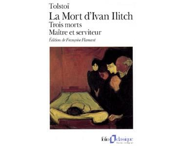 Tolstoï L.: La mort d'Ivan Ilitch 3 morts Maître et serviteur