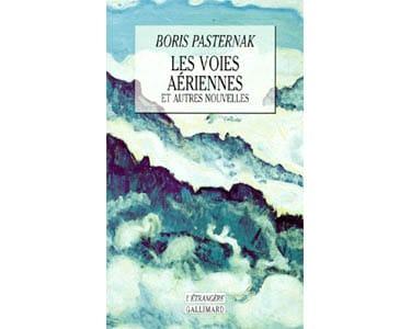 PASTERNAK Boris : Les voies aériennes. Et autres nouvelles Roman